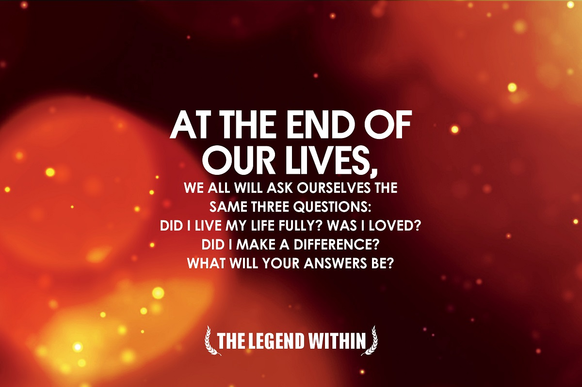 Legend Within Quote - Life Questions