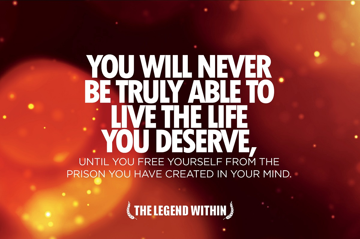 Legend Within Quote - Prison of Your Mind